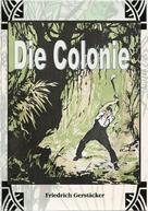 Friedrich Gerstäcker: Die Colonie