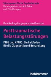 Posttraumatische Belastungsstörungen - PTBS und KPTBS: Ein Leitfaden für die Diagnostik und Behandlung