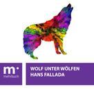 Hans Fallada: Wolf unter Wölfen