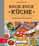 Marianne Zunner: Yummy! Ruck-zuck Küche