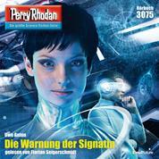 "Perry Rhodan 3075: Die Warnung der Signatin - Perry Rhodan-Zyklus ""Mythos"""