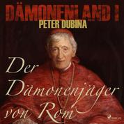 Dämonenland, 1: Der Dämonenjäger von Rom (Ungekürzt)