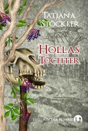 Hollas Töchter - Historischer Roman