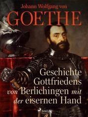 Geschichte Gottfriedens von Berlichingen mit der eisernen Hand