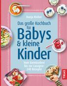 Dunja Rieber: Das große Kochbuch für Babys & kleine Kinder