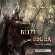 Blut und Feuer (Fantasy-Kurzgeschichte)