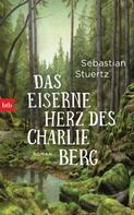 Sebastian Stuertz: Das eiserne Herz des Charlie Berg ★★★★★