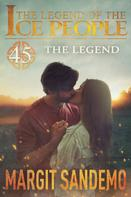 Margit Sandemo: The Ice People 45 - The Legend