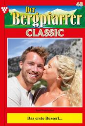 Der Bergpfarrer Classic 48 – Heimatroman - Das erste Busserl...