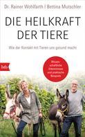 Rainer Wohlfarth: Die Heilkraft der Tiere ★★★★
