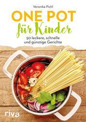 One Pot für Kinder - 50 leckere, schnelle und günstige Gerichte