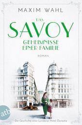 Das Savoy - Geheimnisse einer Familie - Roman