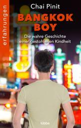 Bangkok Boy - Die wahre Geschichte einer gestohlenen Kindheit