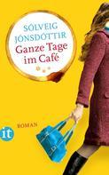 Sólveig Jónsdóttir: Ganze Tage im Café