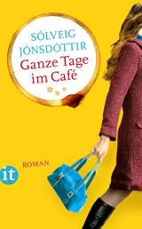 Ganze Tage im Café - Roman