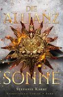 Stefanie Karau: Die Allianz der Sonne (Band 1) ★★★★