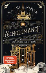 Scholomance – Tödliche Lektion - Das epische Dark-Fantasy-Highlight und Band 1 der New-York-Times-Bestsellertrilogie