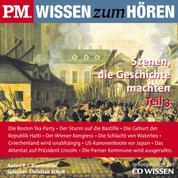 P.M. WISSEN zum HÖREN - Szenen, die Geschichte machten - Teil 3 - In Kooperation mit CD Wissen