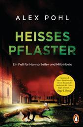 Heißes Pflaster - Ein Fall für Hanna Seiler und Milo Novic