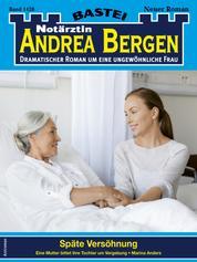 Notärztin Andrea Bergen 1428 - Arztroman - Späte Versöhnung