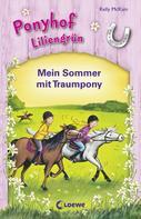 Kelly McKain: Ponyhof Liliengrün - Mein Sommer mit Traumpony