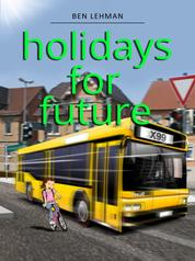 Holidays for future