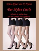 Ny Nyloni: Der Nylon Circle - Unlimitierte seidige Lust
