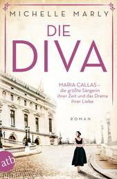 Die Diva - Maria Callas – die größte Sängerin ihrer Zeit und das Drama ihrer Liebe