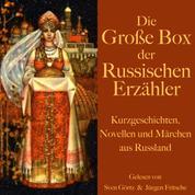 Die große Hörbuch Box der russischen Erzähler - Kurzgeschichten, Novellen und Märchen aus Russland