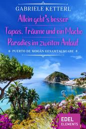 Allein geht's besser / Tapas, Träume und ein Macho / Paradies im zweiten Anlauf - Puerto de Mogán Gesamtausgabe