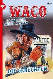 Waco 9 – Western - Die Gerechten