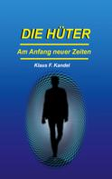 Klaus F. Kandel: Die Hüter