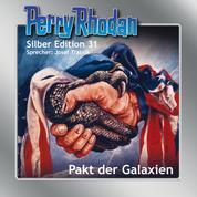 "Perry Rhodan Silber Edition 31: Pakt der Galaxien - Perry Rhodan-Zyklus ""Die Meister der Insel"""