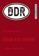 Peter Eckhart Reichel: Hüben wie Drüben