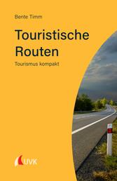 Touristische Routen - Tourismus kompakt