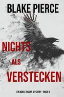 Blake Pierce: Nichts Als Verstecken (Ein Adele Sharp Mystery – Buch 3) ★★★★★