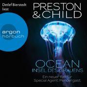 Ocean - Insel des Grauens - Ein Fall für Special Agent Pendergast, Band 19 (Gekürzte Lesefassung)