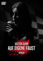 AUF EIGENE FAUST - Der Krimi-Klassiker!