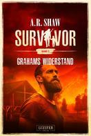 A.R. Shaw: GRAHAMS WIDERSTAND (Survivor 3) ★★★★