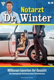 Notarzt Dr. Winter 19 – Arztroman - Millionen kannten ihr Gesicht