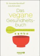 Dr. Annette Kerckhoff: Das vegane Gesundheitsbuch