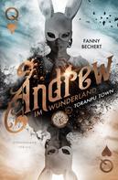 Fanny Bechert: Andrew im Wunderland (Band 2): Toranpu Town