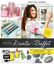 Mein Kreativ-Buffet - Die schönsten DIY-Projekte rund um Heim und Garten aus der TV-Sendung
