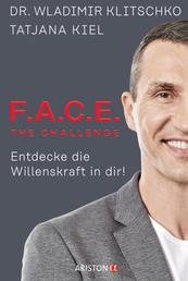 F.A.C.E. the Challenge - Entdecke die Willenskraft in dir!