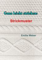 Emilie Weber: Ganz leicht stricken: Strickmuster