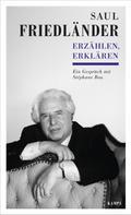 Saul Friedländer: Erzählen, Erklären