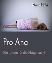 Pro Ana - Ein Leben für die Magersucht