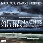 Mitternachtsstories von Tschechow, Schmitz, Saki, Middleton, Hodgson - Nur für starke Nerven, Folge 6 (ungekürzt)