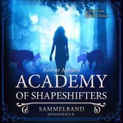 Academy of Shapeshifters - Sammelband 2 - Episode 5-8
