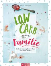 Low Carb trotz Familie - Stell dir vor, es gibt Low Carb und keiner merkt's